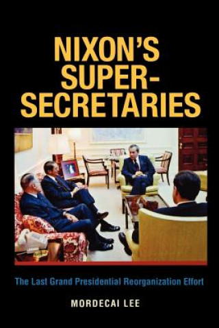 Nixon's Super-secretaries