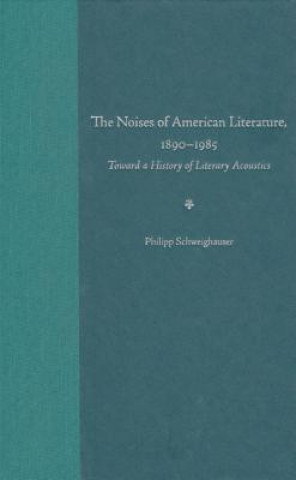 Noises of American Literature, 1890-1984
