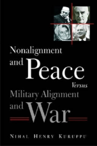 Non-alignment and Peace Versus Military Alignment and War