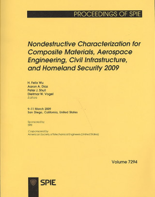 Nondestructive Characterization for Composite Materials, Aerospace Engineering, Civil Infrastructure, and Homeland Security 2009