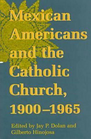 Notre Dame History of Hispanic Catholics in the US