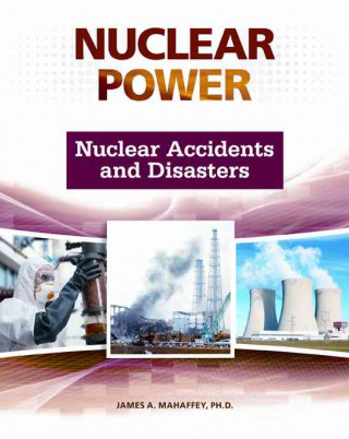 Nuclear Accidents and Disasters