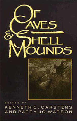 Of Cave and Shell Mounds