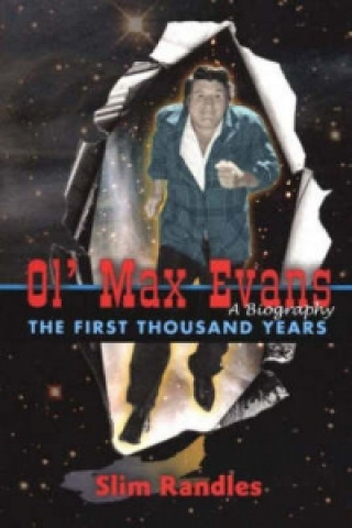 Ol' Max Evans,  A Biography