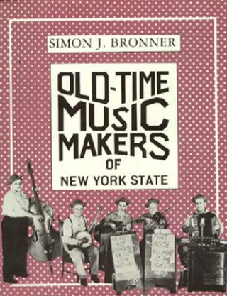 Old-Time Music Makers of New York State