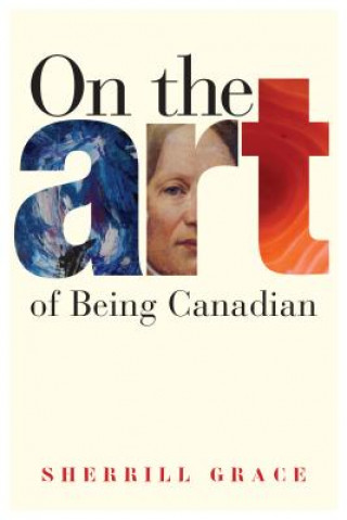On the Art of Being Canadian