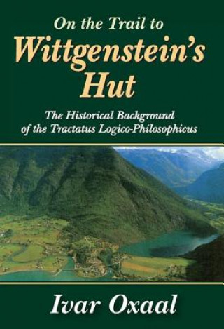On the Trail to Wittgenstein's Hut