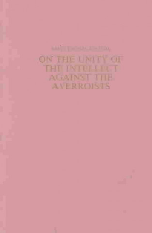 On the Unity of the Intellect Against the Averroists