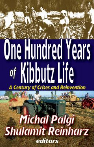 One Hundred Years of Kibbutz Life