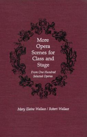 More Opera Scenes for Class and Stage