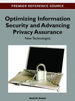 Optimizing Information Security and Advancing Privacy Assurance