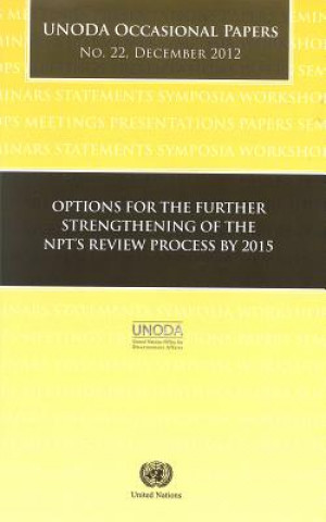 Options for the Further Strengthening of the Npt's Review Process by 2015