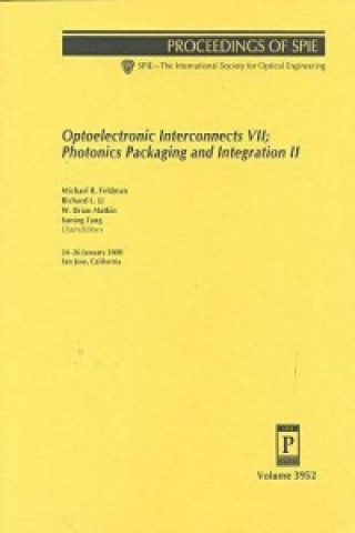 Optoelectronic Inteconnects VII; Photonics Packaging and Integration II