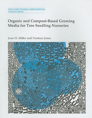 Organic and Compost-Based Growing Media for Tree Seedling Nurseries