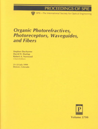 Organic Photorefractives, Photoreceptors, Waveguides, and Fibers