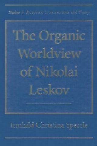 Organic Worldview of Nikolai Leskov