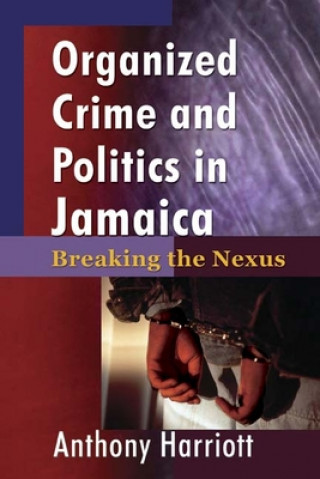 Organizational Crime and Politics in Jamaica