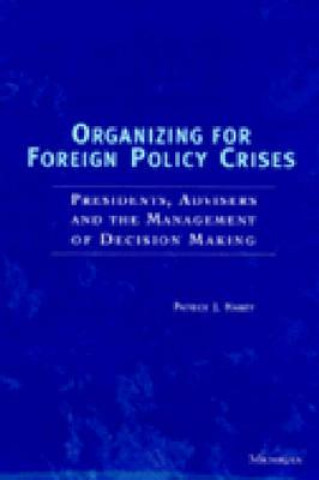 Organizing for Foreign Policy Crises