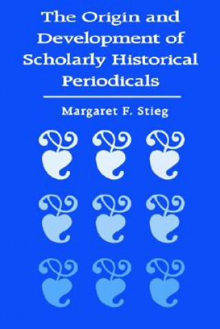 Origin and Development of Scholarly Historical Periodicals