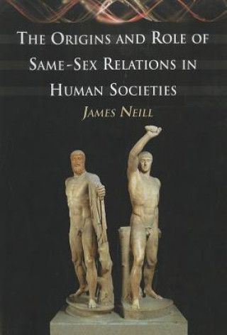 Origins and Role of Same-Sex Relations in Human Societies