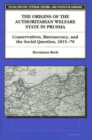 Origins of the Authoritarian Welfare State in Prussia