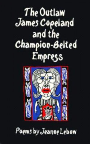 Outlaw James Copeland and the Champion Belted Empress