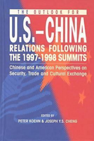Outlook for U.S.-China Relations Following the 1997-98 Summits