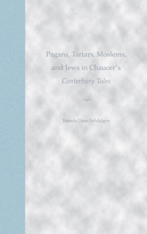 Pagans, Tartars, Moslems and Jews in Chaucer's