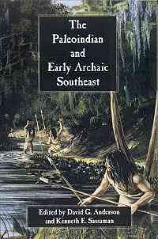 Paleoindian and Early Archaic Southeast