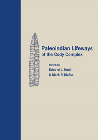 Paleoindian Lifeways of the Cody Complex