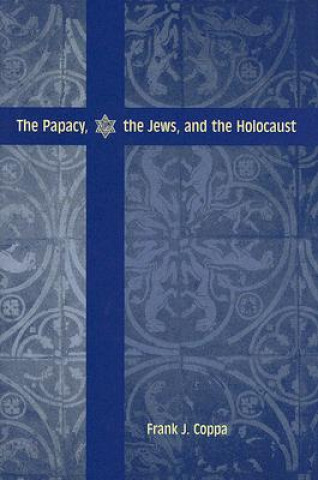 Papacy, the Jews and the Holocaust
