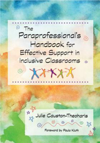 Paraprofessional's Handbook for Effective Support in Inclusive Classrooms