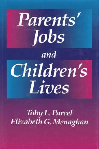 Parents' Jobs and Children's Lives