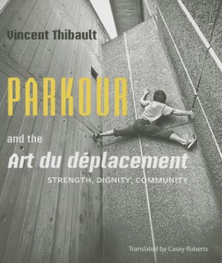 Parkour and the Art Du Deplacement