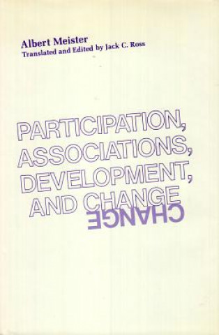 Könyv Participation, Associations, Development, and Change Jack C. Ross