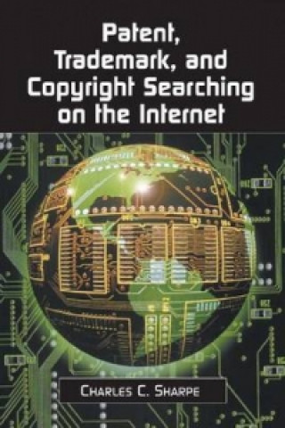 Patent, Trademark and Copyright Searching on the Internet