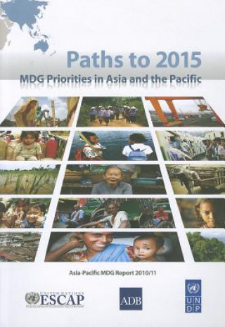 Paths to 2015 MDG Priorities in Asia and the Pacific