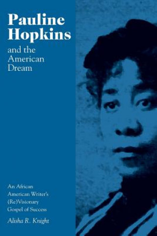 Pauline Hopkins and the American Dream