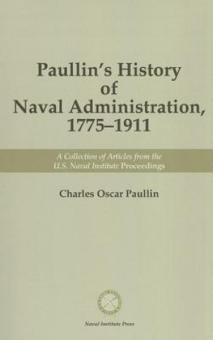 Paullin's History of Naval Administration, 1775-1911