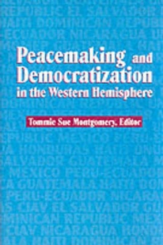 Peacemaking and Democratization in the Western Hemisphere