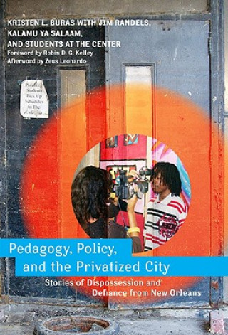 Pedagogy, Policy, and the Privatized City