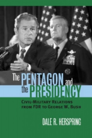 Pentagon and the Presidency