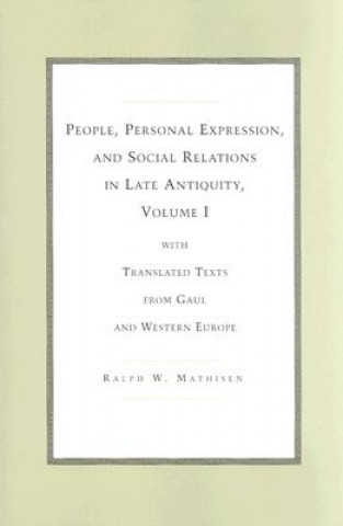People, Personal Expression and Social Relations in Late Antiquity