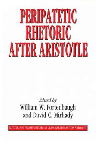 Peripatetic Rhetoric After Aristotle