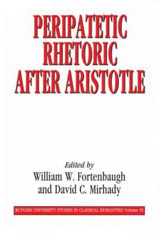 Peripatetic Rhetoric After Aristotle
