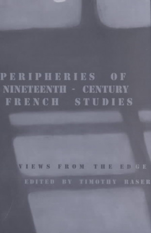 Peripheries of Nineteenth-century French Studies