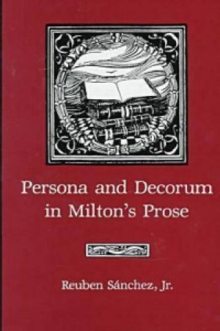 Persona and Decorum in Milton's Prose