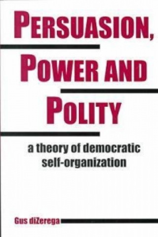 Persuasion, Power and Polity