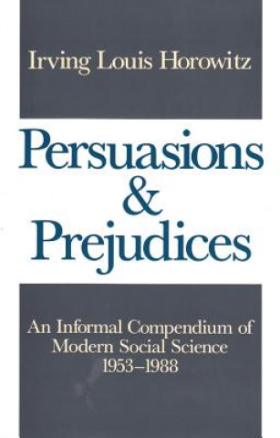 Persuasions and Prejudices