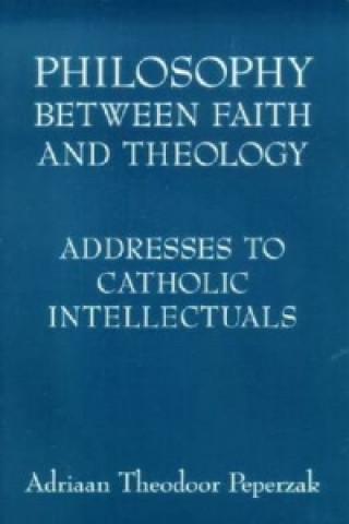 Philosophy Between Faith and Theology